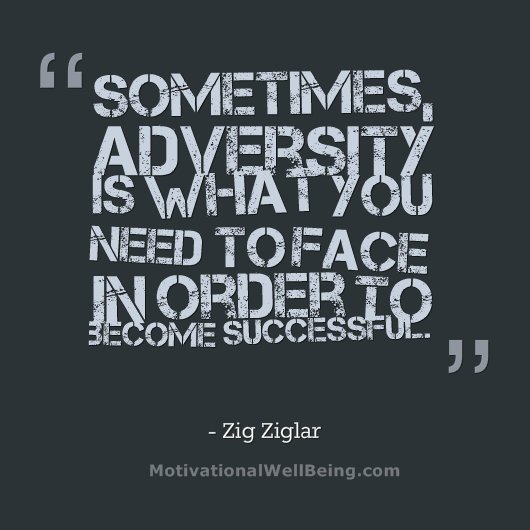 855428698-sometimes-adversity-is-what-you-need-to-face-in-order-to-become-successful-adversity-quote