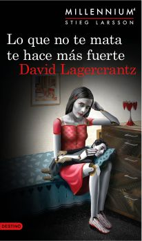 """Portada de """"Lo que no te mata, te hace más fuerte"""" de Ediciones Destino."""