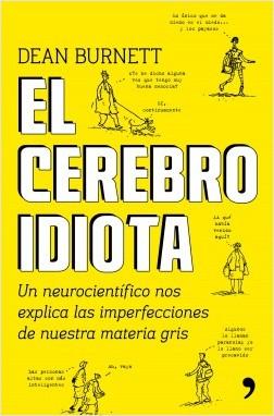 portada_el-cerebro-idiota_dean-burnett_201601251356