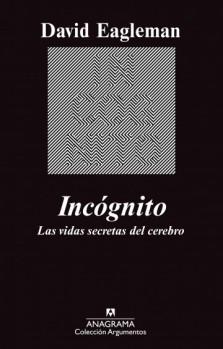 Incógnito: Las Vidas Secretas del Cerebro