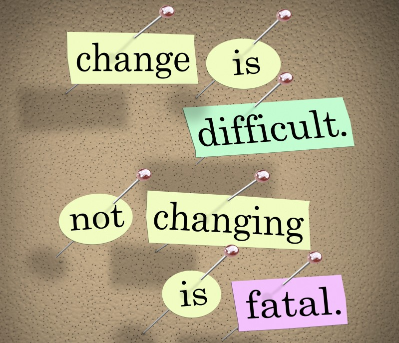 """""""Cambiar es difícil, no cambiar es fatal"""""""